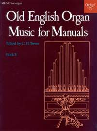 Trevor, C. H.: Old English Organ Music for Manuals Book 3