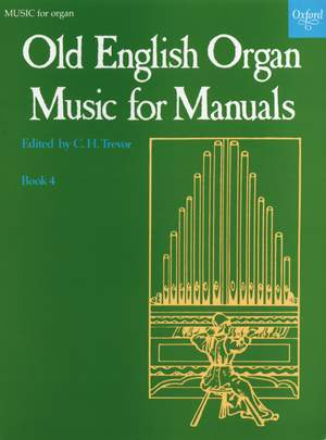 Trevor, C. H.: Old English Organ Music for Manuals Book 4