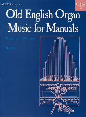 Trevor, C. H.: Old English Organ Music for Manuals Book 5