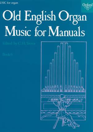 Trevor, C. H.: Old English Organ Music for Manuals Book 6