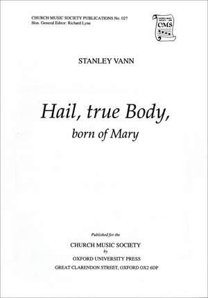 Vann: Hail, true Body, born of Mary