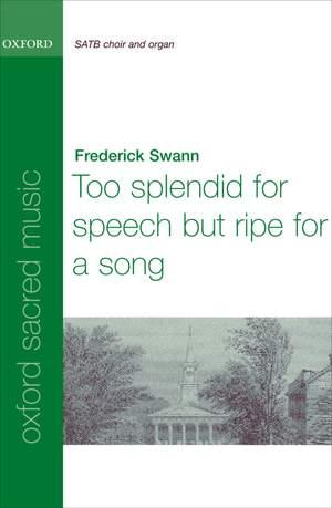Swann: Too splendid for speech, but ripe for a song