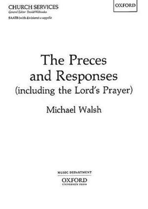 Walsh: The Preces and Responses (including the Lord's Prayer)