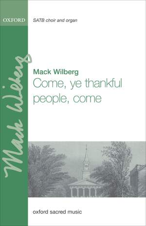 Wilberg: Come, ye thankful people, come