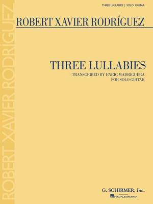 Robert Xavier RodrÝguez: Three Lullabies
