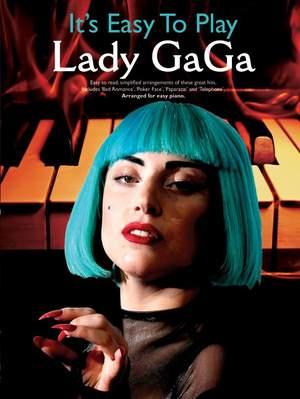 Lady Gaga: It's Easy To Play Lady Gaga