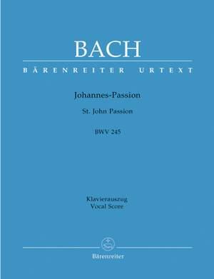 Bach, J S: Saint John Passion (BWV 245) (Urtext) (G-E)
