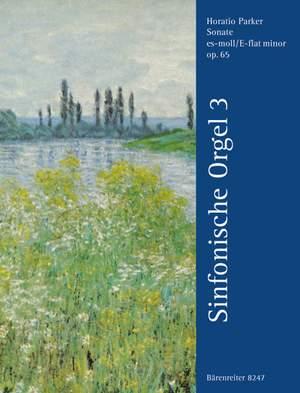 Parker, H: Sonata in E-flat minor Op.65 (Symphonic Organ Vol.3)