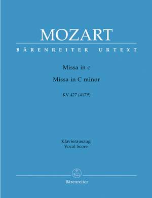 Mozart, WA: Mass in C minor (K.427) (K.417a) (Urtext). (Credo & Sanctus reconstructed & completed by Helmut Eder)