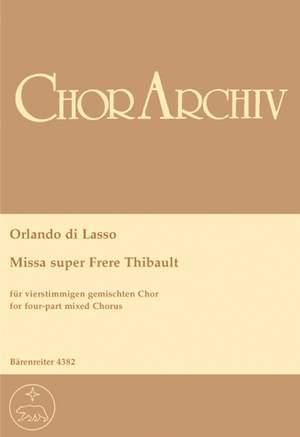 Lasso, O: Missa super: Frere Thibault (Urtext)