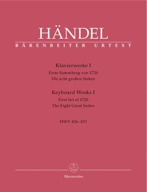 Handel, GF: Piano Works, Vol. 1: First Collection of 1720. The 8 Great Suites. (Urtext)