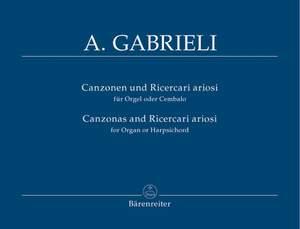 Gabrieli, A: Organ and Piano Works, Vol. 4: Canzonas & Ricercari ariosi