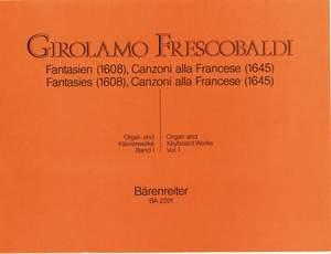 Frescobaldi, G: Organ and Piano Works, Vol. 1: Fantasias, Canzoni, alla Francese