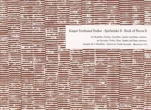 Fischer, J: Book of Pieces II: Suites from 'Le Journal du Printemps'