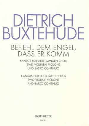 Buxtehude, D: Befiehl dem Engel (Command the angels) (G-E)