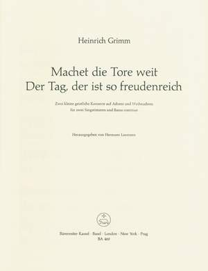 Grimm, H: Machet die Tore weit / Der Tag, der ist so freudenreich (G). Two Little Sacred Concerti for Advent and Christmas