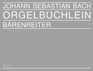Bach, JS: Orgelbuechlein (49 Organ Chorales with various Chorale Movements by J S Bach and other Old Masters)