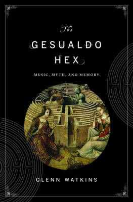Watkins, Glenn: The Gesualdo Hex