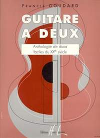 Goudard, Francis: Guitare a deux (guitar duet)