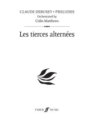 Debussy (orch. Colin Matthews): Tierces alternees, Les (Prelude 5)