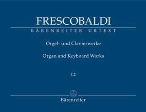Frescobaldi, G: Organ and Keyboard Works, Complete New Edition, Bk.1/2: Toccate e Partite d'intavolatura di cimbalo; libro primo 1615, 1618 (Urtext)