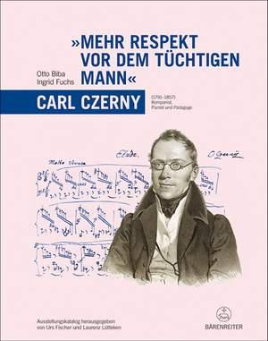 Biba O: Mehr Respekt vor dem tuechtigen Mann.  Carl Czerny (1791-1857) Komponist, Pianist, Paedagoge (G).