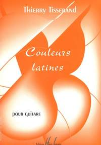 Tisserand, Thierry: Couleurs latines (guitar)