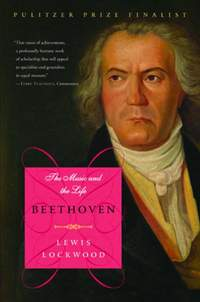Lockwood, L: Beethoven: The Music and the Life