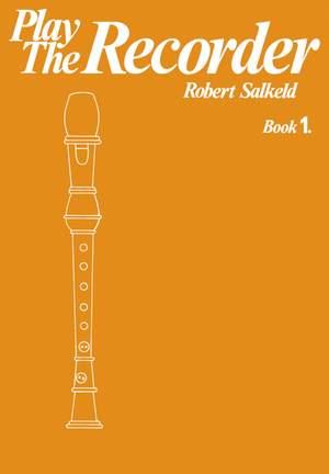 Robert Salkeld: Play the Recorder Book 1
