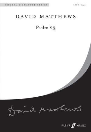 Matthews, D: Psalm 23. SATB and organ
