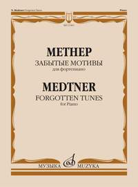 Medtner, Nikolai: Forgotten Tunes (Cycle 1) Op.38