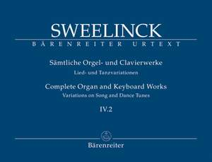 Sweelinck, J: Organ and Keyboard Works Complete, Vol.4/2 (New Edition) (Urtext) Variations on Song and Dance Tunes (Part 2)