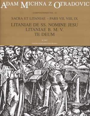 Michna, A: Sacra et litaniae, Part VII-IX: Litaniae de SS. nomine Jeus; Litaniae B.M.V.; Te Deum (L)