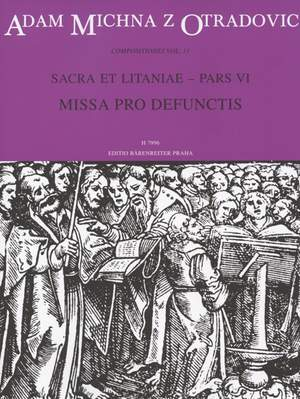 Michna, A: Sacra et litaniae, Part VI: Missa pro defunctis (Requiem) (L)