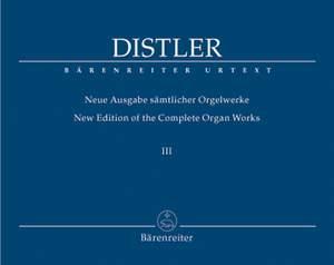 Distler, H: Organ Works Vol.3 (complete) (Urtext). 30 Spielstuecke, Op.18/1; Organ Sonata, Op.18/2