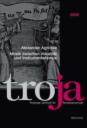 Schwindt N: Troja. Trossinger Jahrbuch fuer Renaissancemusik. 2006: Musik zwischen Vokalitaet und Instrumentalismus (G)