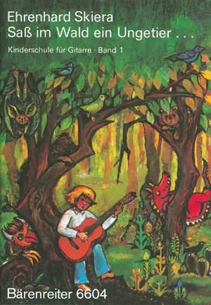 Skiera, E: Guitar Method for Children, Vol. 1: Sass im Wald ein Ungetier (G)