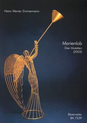 Zimmermann, H: Marienlob. 3 Motets for a cappella Choir (2003)
