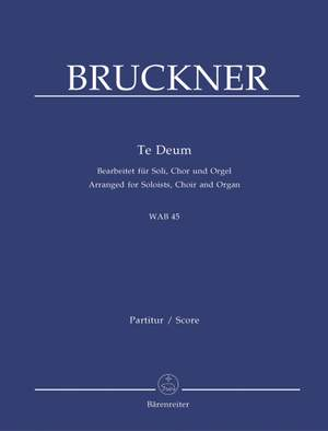 Bruckner, A: Te Deum (Version for Choir & Organ) (L) (Series: Choir & Organ)