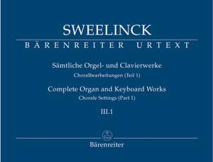 Sweelinck, J: Organ and Keyboard Works Complete, Vol.3/1 (New Edition) (Urtext) Chorale Settings (Part 1)