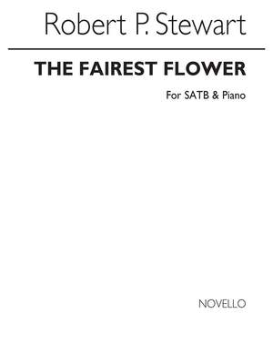 Sir Robert Prescott Stewart: The Fairest Flower