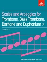 ABRSM Scales And Arpeggios For Trombone, Bass Trombone, Baritone And Euphonium Grades 1-8