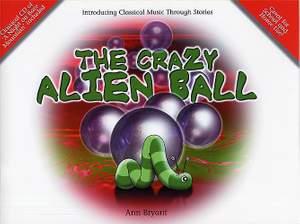Ann Bryant: The Crazy Alien Ball