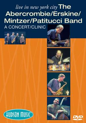 The Abercrombie/Erskine/Mintzer/Patitucci Band