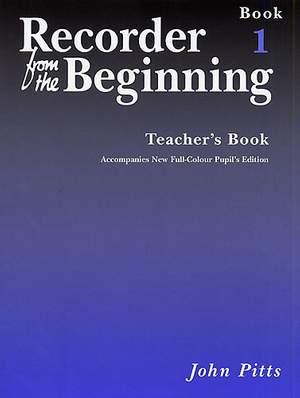 Recorder From The Beginning: Teacher's Book 1