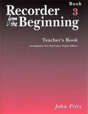 Recorder From The Beginning: Teacher's Book 3