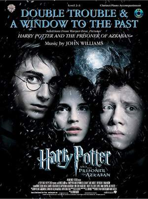 John Williams: Double Trouble & A Window to the Past (selections from Harry Potter and the Prisoner of Azkaban)