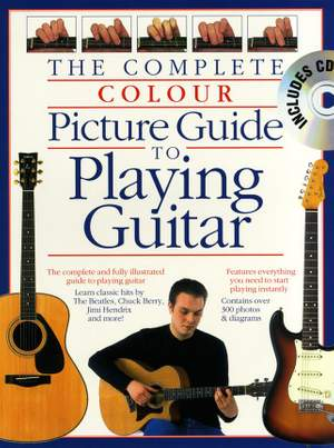Complete Colour Picture Guide To Playing Guitar