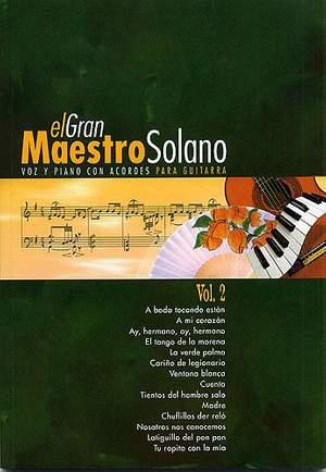 Juan Solano_Valero And Solano Ochaita: El Gran Maestro Solano: Volume 2