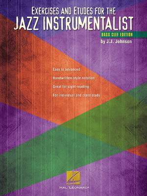 J.J. Johnson: Exercises And Etudes For The Jazz Instrumentalist